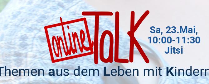 online TaLK – Themen aus dem Leben mit Kindern 6. Juni, 10 – 11.30 Uhr